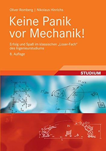 """Keine Panik vor Mechanik!: Erfolg und Spaß im klassischen \""""Loser-Fach\"""" des Ingenieurstudiums"""