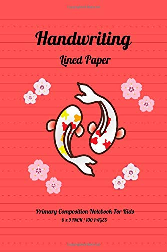 Handwriting Lined Paper Primary Composition Notebook For Kids: 100 Pages Size 6 'x 9' Inch, Of High-quality Handwriting Practice Paper. The Wide Lines ... And Numbers Until They Are Perfected. Vol.15