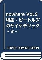 nowhere Vol.9 特集:ビートルズのサイケデリック・ミュージック ノーウェア 9号
