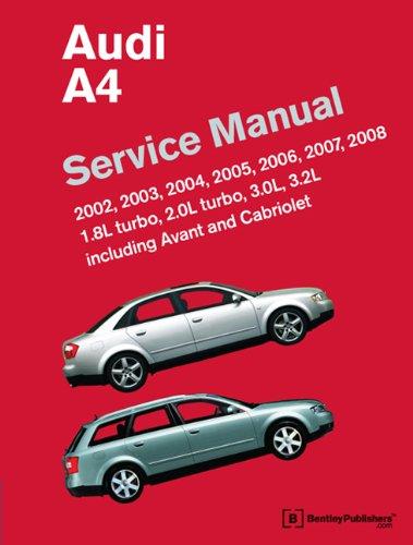 Audi A4 (B6, B7) Service Manual: 2002, 2003, 2004, 2005, 2006, 2007, 2008: 1. 8l Turbo, 2. 0l Turbo, 3….