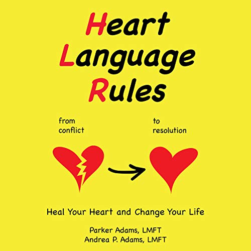 Heart Language Rules: Heal Your Heart and Change Your Life audiobook cover art