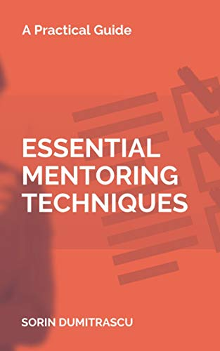 Essential Mentoring Techniques: A Practical Guide