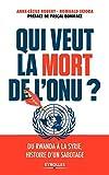 Qui veut la mort de l'ONU ?:...
