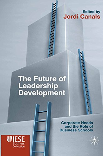 The Future of Leadership Development: Corporate Needs and the Role of Business Schools (IESE Business Collection) (English Edition)