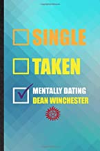 Single Taken Mentally Dating Dean Winchester: Novelty Blank Lined Supernatural Spiritual Journal Notebook, Appreciation Gratitude Thank You Graduation Souvenir Gag Gift, Stylish Sayings Graphic