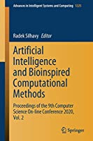 Artificial Intelligence and Bioinspired Computational Methods: Proceedings of the 9th Computer Science On-line Conference 2020, Vol. 2 (Advances in Intelligent Systems and Computing (1225))