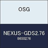 OSG ネクサスドリル NEXUS-GDS2.76 商品番号 8650276