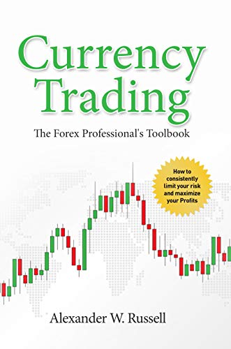Currency Trading: The Forex Professional's Toolbook (English Edition)