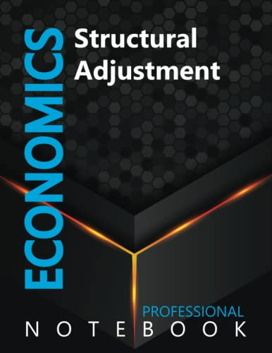 """Compare Textbook Prices for Economics, Structural Adjustment Ruled Notebook, Professional notebook, Journal for Business & Economics Professional, Large 8.5"""" x 11"""" size, 108 pages, Glossy cover  ISBN 9798491527861 by Cre8tive Press"""