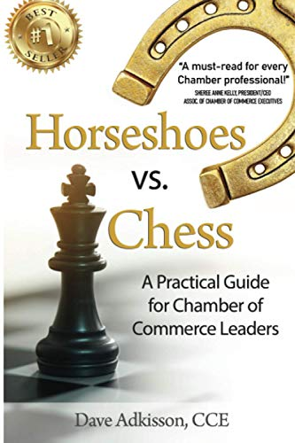 Compare Textbook Prices for Horseshoes vs. Chess: A Practical Guide for Chamber of Commerce Leaders  ISBN 9781953655301 by Adkisson, Dave