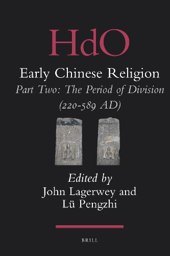 Early Chinese Religion, Part 2: The Period of Division (220-589 AD) (Handbook of Oriental Studies, Section 4 China / Early Chines) (2 Volume Set)