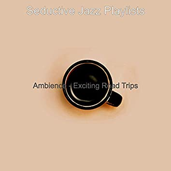 Ambience - Exciting Road Trips