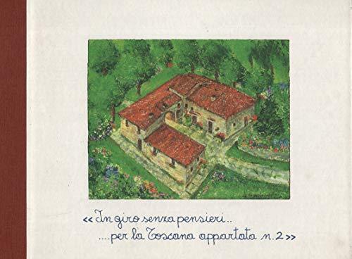 In giro senza pensieri per la Toscana appartata N. 2