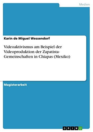 Videoaktivismus am Beispiel der Videoproduktion der Zapatista- Gemeinschaften in Chiapas (Mexiko)