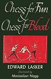 Chess For Fun And Chess For Blood-Lasker, Edward Mopp, Maximilian Sloan, Sam