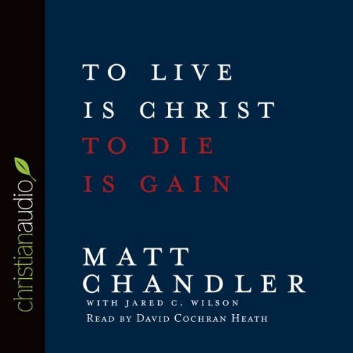 To Live is Christ, To Die is Gain Titelbild