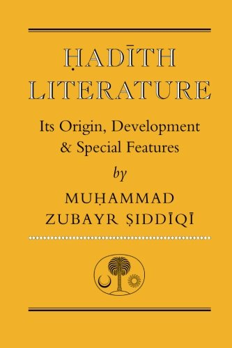 Hadith Literature: Its Origin, Development & Special Features: Its Origin, Development and Special Features (Islamic Texts Society)