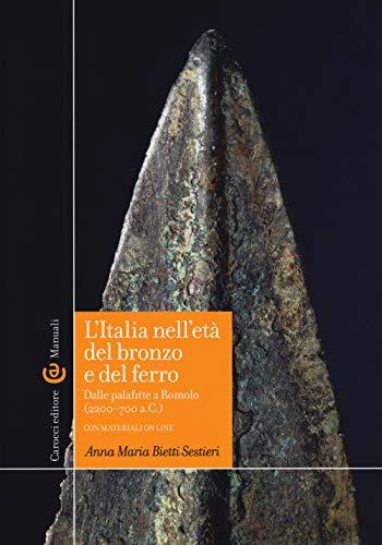 L'Italia nell'età del bronzo e del ferro. Dalle palafitte a Romolo (2200-700 a. C.). Con aggiornamento online