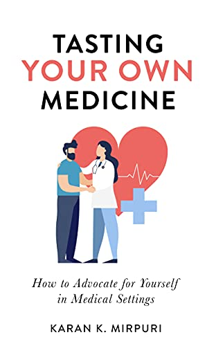 Tasting YOUR OWN Medicine: How to Advocate for Yourself in Healthcare Settings (English Edition)