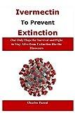 IVERMECTIN TO PREVENT EXTINCTION
