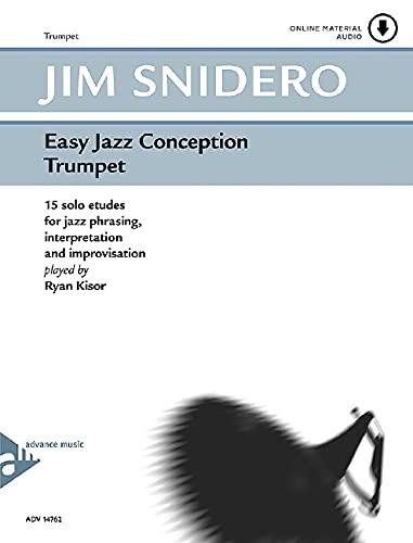 Easy Jazz Conception Trumpet: 15 solo etudes for jazz phrasing, interpretation and improvisation. Trompete. Ausgabe mit CD.