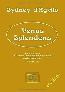 Venus Splendens: Estudios para la Técnica Transcendental del Piano: Niveles 6-7 de 10 (Obras para el Estudio de la Técnica...