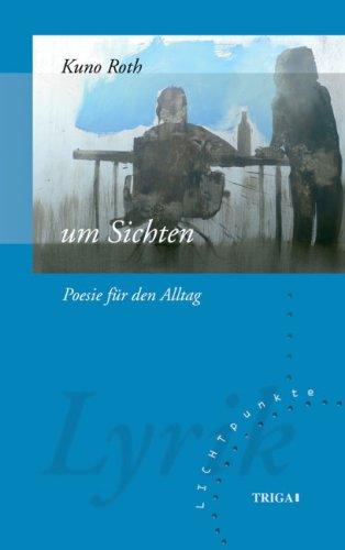 um Sichten: Poesie für den Alltag. LICHTpunkte Band 96