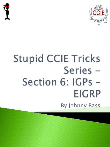 Stupid CCIE Tricks Series - Section 6: IGP – EIGRP (English Edition)