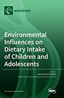 Environmental Influences on Dietary Intake of Children and Adolescents