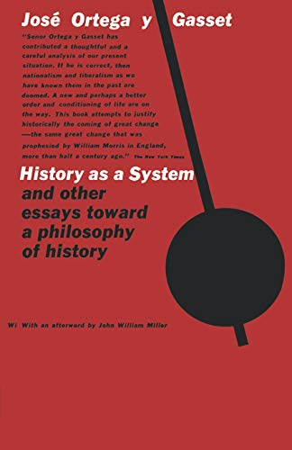 History as a System and Other Essays Toward a Philosophy of History