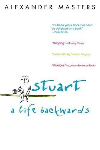 Ebook Stuart A Life Backwards By Alexander Masters