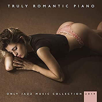 Truly Romantic Piano Only Jazz Music Collection 2019