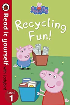 Peppa Pig: Recycling Fun - Read it yourself with Ladybird: Level 1 by [Ladybird]