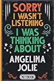 Sorry I Wasn t Listening I Was Thinking About Angelina Jolie: Classy Vintage Actors & Actresses Blank lined Journal Notebook for Writing Notes, ... Teens, Adults and Kids For Birthda