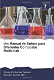 Um Manual de Síntese para Diferentes Compostos Medicinais