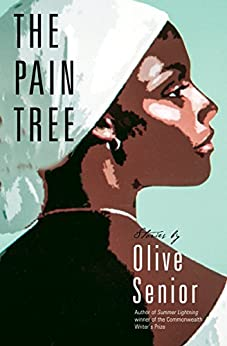 The Pain Tree by [Olive Senior]