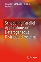 Scheduling Parallel Applications on Heterogeneous Distributed Systems