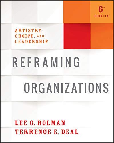 Reframing Organizations & The Leadership Challenge & Practicing Leadership Principles and Applications Set