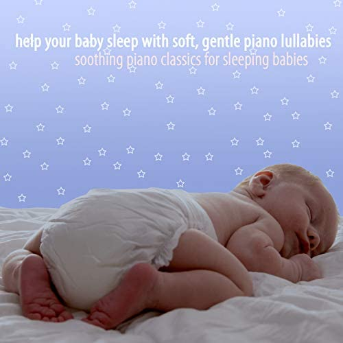Soothing Piano Classics for Sleeping Babies