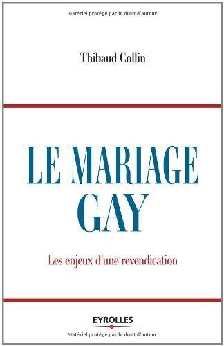Le Mariage Gay : Les Enjeux d'une revendication (Ed. Organisation) (French Edition)