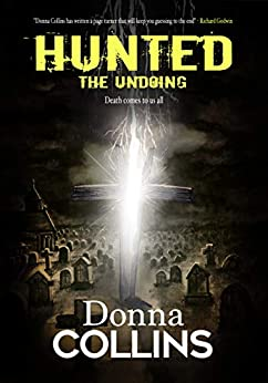 The Undoing (Hunted Series Book 3): A Hunted Novel by [Donna Collins]