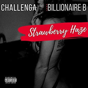 Strawberry Haze (feat. Billionaire B)