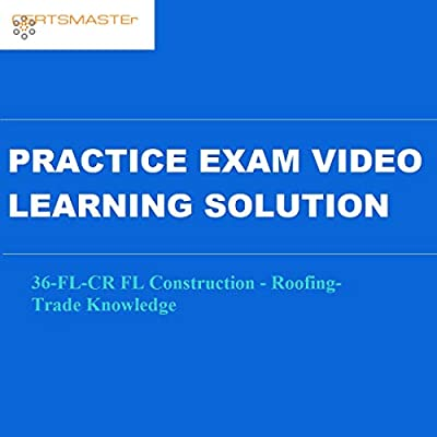 Certsmasters 36-FL-CR FL Construction - Roofing-Trade Knowledge Practice Exam Video Learning Solution