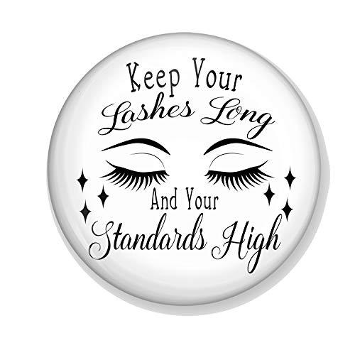 Gifts & Gadgets Co. Keep Your Lashes Long And Your Standards High Maquillage Miroir rond 77 mm Imprimé fantaisie idéal pour sac à main ou poche