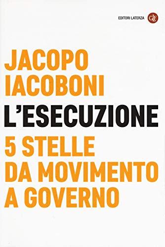 L'esecuzione. 5 Stelle da Movimento a governo