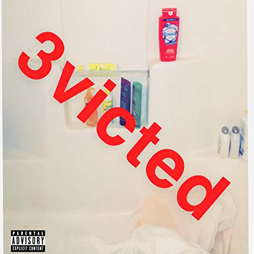 3victed (feat. V-Tor) [Explicit]