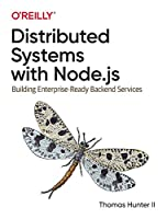 Distributed Systems with Node.js: Building Enterprise-Ready Backend Services Front Cover