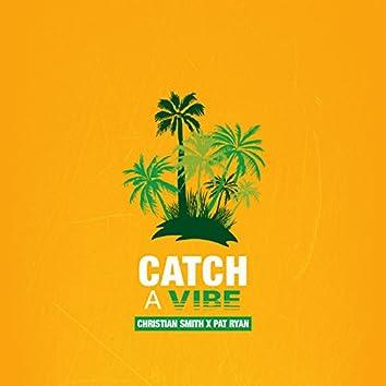 Catch a Vibe (feat. Pat Ryan)