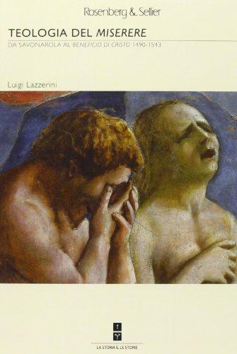 Teologia del «Miserere». Da Savonarola al «Beneficio di Cristo» 1492-1543 (La storia & le storie)