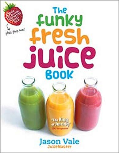 Vale, J: Funky Fresh Juice Book